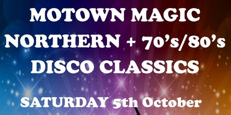 MOTOWN MAGIC, NORTHERN + 80's SOUL  DISCO CLASSICS tickets