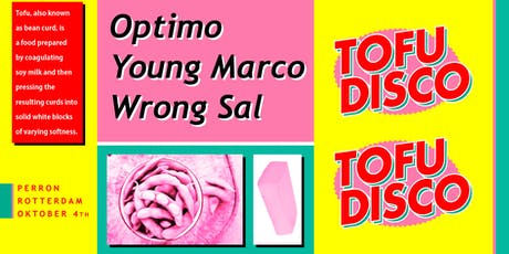 Tofu Disco > Optimo, Young Marco, Wrong Sal tickets