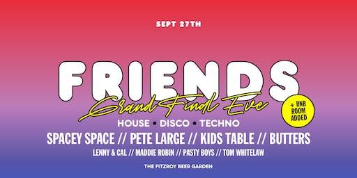 Friends & FBG: Present Grand Final Eve Eve
