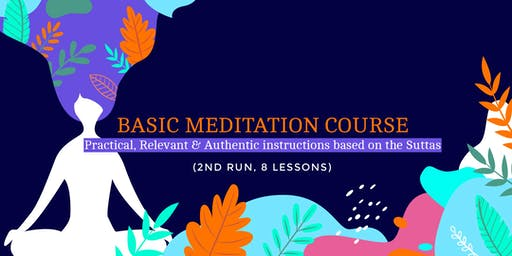 Basic Meditation Course (2nd Run) - 8 Weekly Lessons