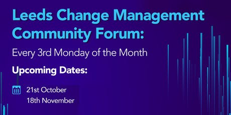 Leeds Change Management Community Forum - October 2019 tickets