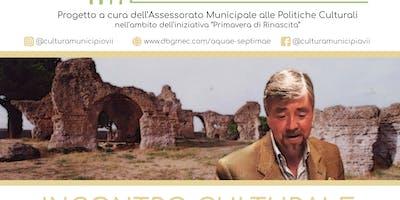 Incontro Culturale con il prof. de Bonis: L'acqua nell'antica Roma
