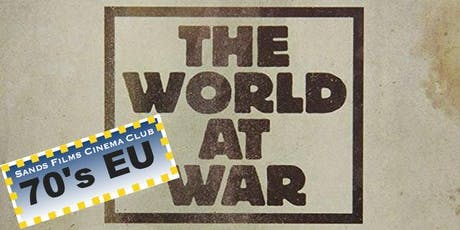 EU Films of the 70's: THE WORLD AT WAR tickets