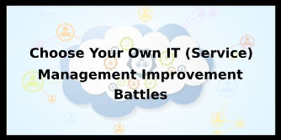 Choose Your Own IT (Service) Management Improvement Battles 4 Days Virtual Live Training in Nottingham
