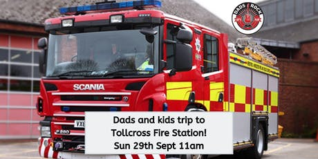 Dads Fire Station Trip! tickets