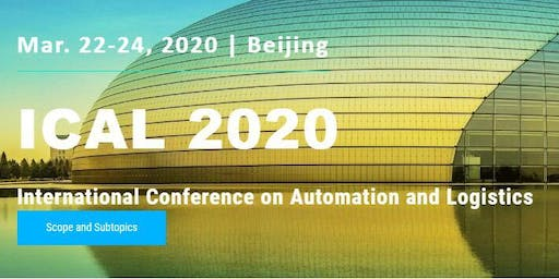 Intl. Conf. on Automation and Logistics (ICAL 2020)