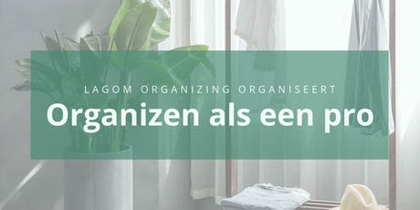 Workshop 'Organizen als een pro' tickets