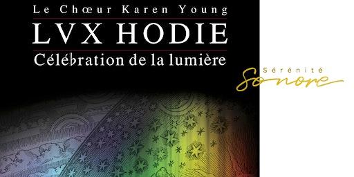 LUX HODIE - Choeur de Karen Young