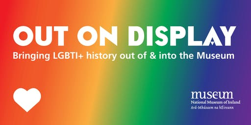 Out on Display: Exploring LGBTI+ Histories in the Museum