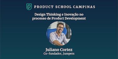 Design Thinking e Inovação no processo de Product Development