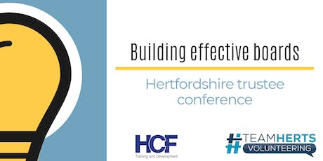 Building Effective Boards: Hertfordshire Trustee Conference tickets