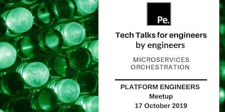 Microservices Orchestration | Platform Engineers Sydney | #PEtechtalk tickets