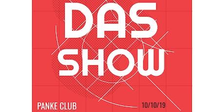 DAS SHOW Tickets