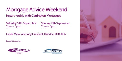 Mortgage Advice Weekend In partnership with Carrington Mortgages