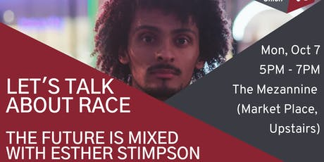Let's Talk About Race: The Future Is Mixed tickets