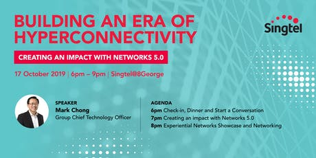 Building an era of Hyperconnectivity | Singtel Networks 5.0 tickets