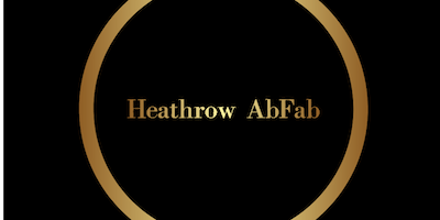 Heathrow AbFab Friday Members starting with HA ONLY. **SEPTEMBER OFFER**