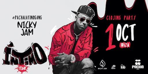 "Pacha Latino Gang Closing Party presents Nicky Jam ""Intimo Tour"""