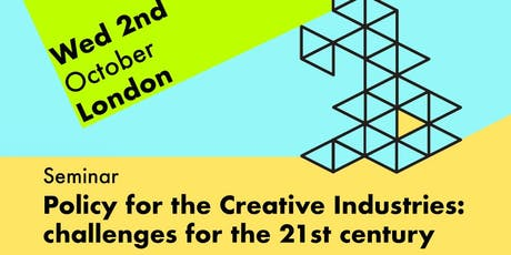 Policy for the Creative Industries: challenges for the 21st century, London tickets
