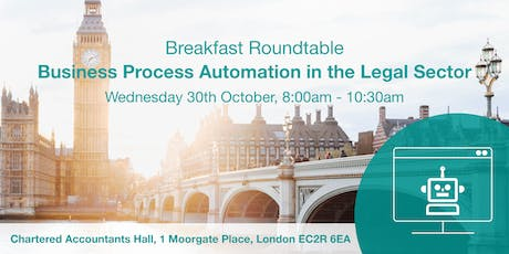 Breakfast Roundtable: Business Process Automation in the Legal Sector tickets