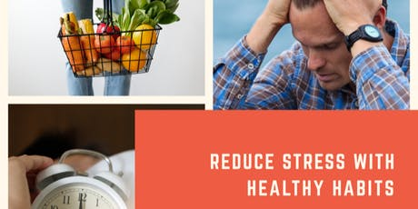 Reduce Stress with Healthy Habits tickets