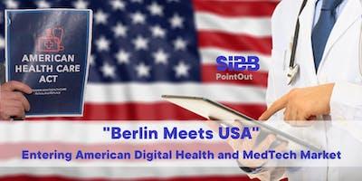 """Berlin Meets USA"" -   Entering American Digital Health and MedTech Market."