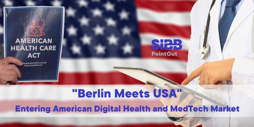 """Berlin Meets USA"" -   Entering American Digital Health and MedTech Market."