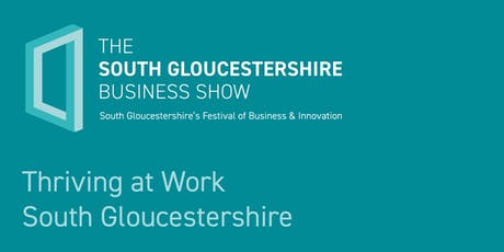 Thriving at Work South Gloucestershire tickets