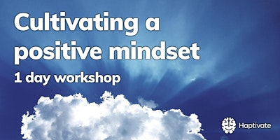 Cultivating a positive mindset - 1-day workshop