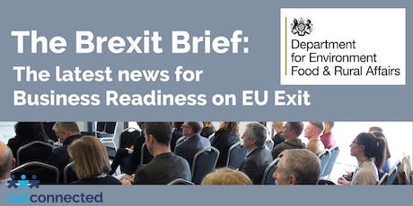 The Brexit Brief: The latest news for Business Readiness on EU Exit  tickets