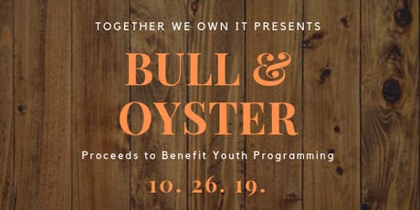 First Annual Bull & Oyster Roast tickets
