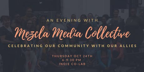 An Evening With Mezcla Media Collective tickets