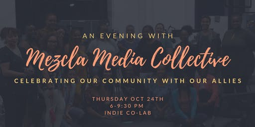An Evening With Mezcla Media Collective