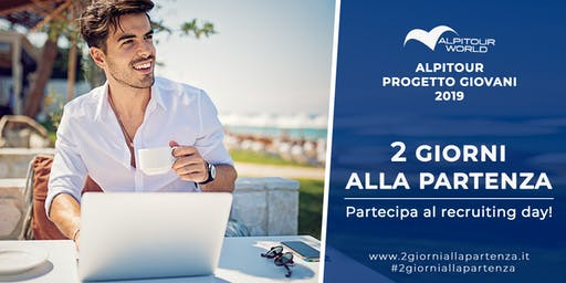 """Alpitour World presenta il Recruiting Day """"2 Giorni alla Partenza"""""""