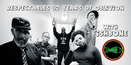Respectable Street 32 Year Anniversary Block Party Featuring FISHBONE tickets
