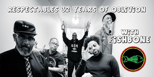 Respectable Street 32 Year Anniversary Block Party Featuring FISHBONE