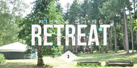Rise and Shine Retreat part 3. The Closing. tickets