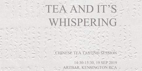 TEA AND IT'S WHISPERING tickets