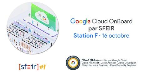 Google Cloud OnBoard par SFEIR - session de Paris billets