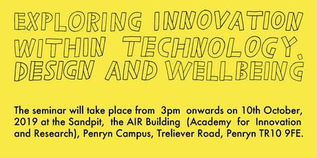 DTW2019 Seminar:Exploring Innovation within Technology,Design and Wellbeing tickets