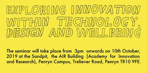 DTW2019 Seminar:Exploring Innovation within Technology,Design and Wellbeing