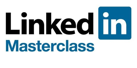 LinkedIn Masterclass - Open to all tickets