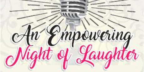 The Second Annual Empowering Night of Laughter tickets