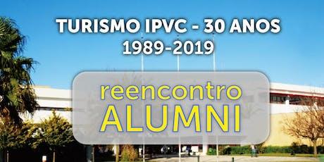 30 Anos Turismo IPVC  |  Alumni Reunion bilhetes