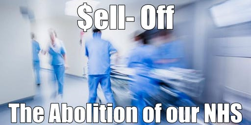 $ell Off - The Abolition of Your NHS - Free Film Screening