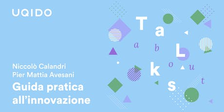 Guida pratica all'innovazione | Uqido talks about tickets