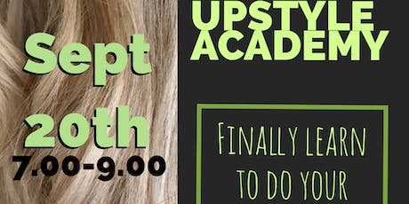 Upstyle Academy - Do your own hair! tickets
