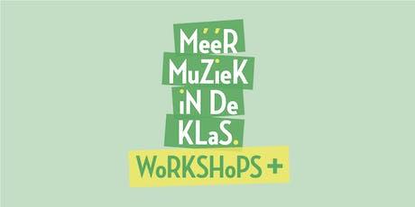 Méér Muziek in de Klas Workshops+ Maastricht billets