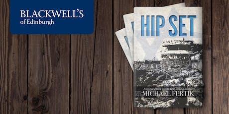 Hip Set with Michael Fertik tickets