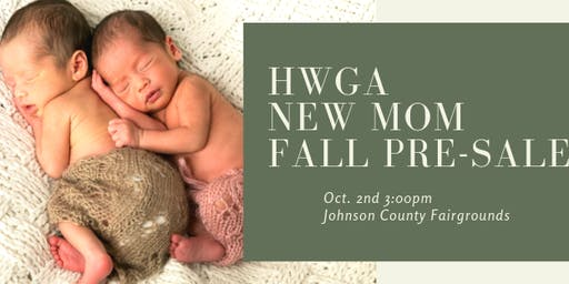 HWGA New Mom Pre-Sale!